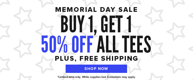 Memorial Day Sale: buy 1, get 1 50% off all Tees, plus free shipping. Click to shop now.