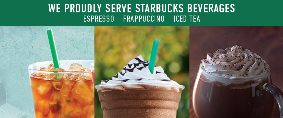 Picture of drinks. We proudly serve Starbucks beverages. Espresso, Frappuccino, Iced tea.
